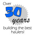 Over 25 years building the best haulers!